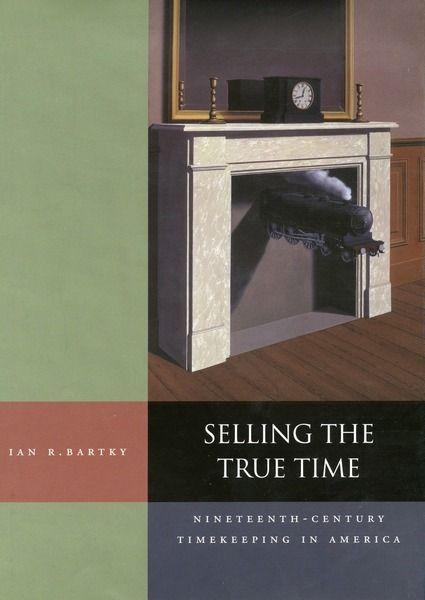 Cover of Selling the True Time by Ian R. Bartky