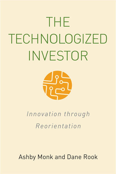 Cover of The Technologized Investor by Ashby H.B. Monk and Dane Rook