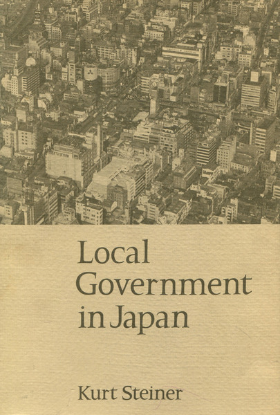 Cover of Local Government in Japan by Kurt Steiner