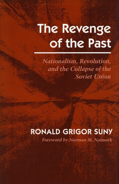 Cover of The Revenge of the Past by Ronald Grigor Suny Foreword by Norman M. Naimark