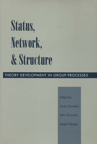 Cover of Status, Network, and Structure by Edited by Jacek Szmatka, John Skvoretz, and Joseph Berger