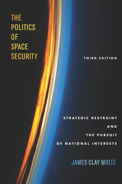 Cover of The Politics of Space Security by James Clay Moltz