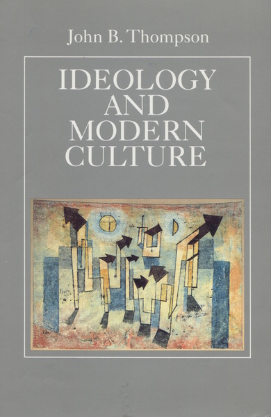 Cover of Ideology and Modern Culture by John B. Thompson