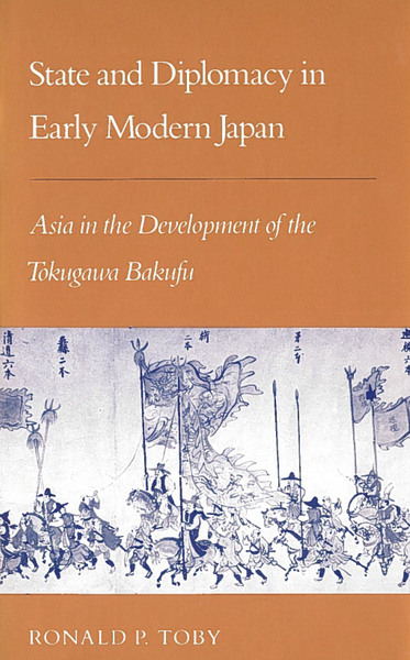 Cover of State and Diplomacy in Early Modern Japan by Ronald P. Toby
