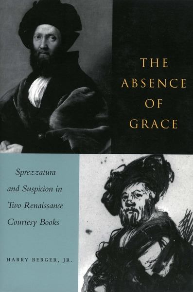 Cover of The Absence of Grace by Harry Berger, Jr.