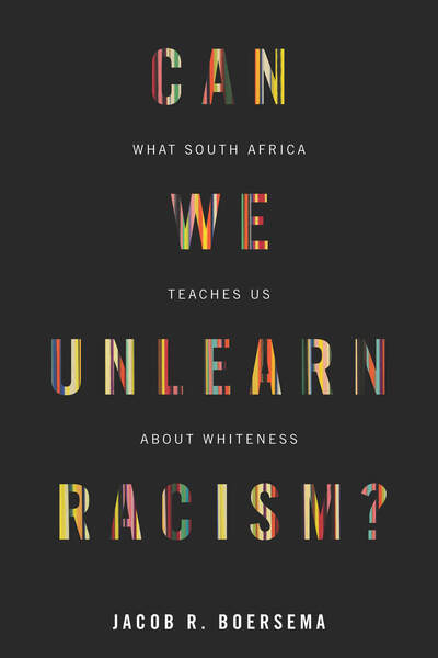 Cover of Can We Unlearn Racism? by Jacob R. Boersema