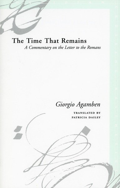 Cover of The Time That Remains by Giorgio Agamben, Translated by Patricia Dailey