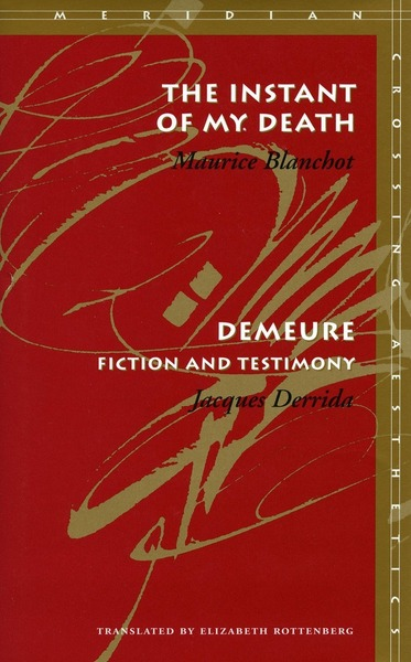 Cover of The Instant of My Death /<I>Demeure</I> by Maurice Blanchot / Jacques Derrida Translated by Elizabeth Rottenberg
