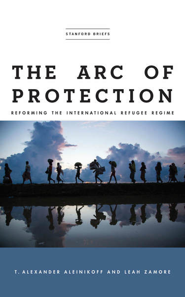 Cover of The Arc of Protection by T. Alexander Aleinikoff and Leah Zamore