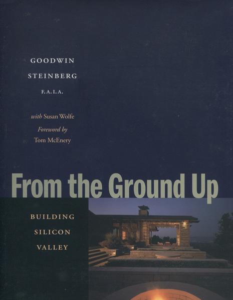 Cover of From the Ground Up by Goodwin Steinberg with Susan Wolfe Foreword by Tom McEnery