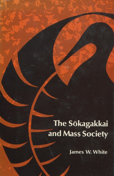 Cover of The Sokagakkai and Mass Society by James W. White