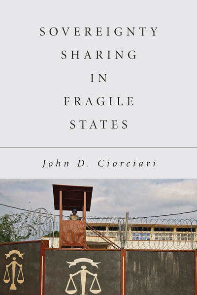 Cover of Sovereignty Sharing in Fragile States by John D. Ciorciari