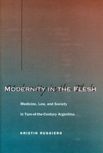 Cover of Modernity in the Flesh by Kristin Ruggiero