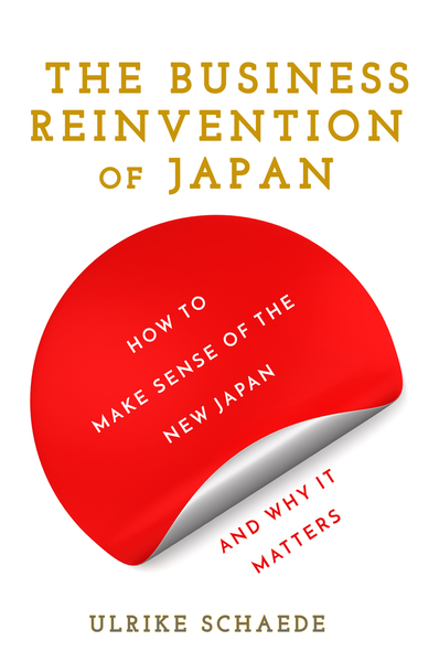 Cover of The Business Reinvention of Japan by Ulrike Schaede