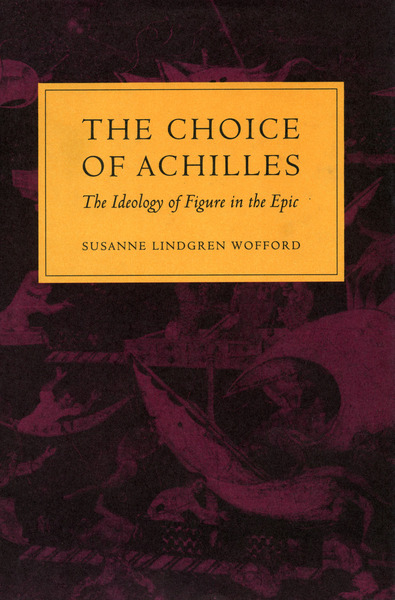 Cover of The Choice of Achilles by Susanne Lindgren Wofford