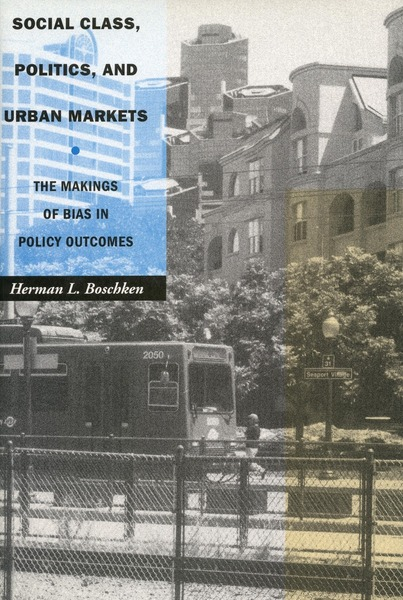 Cover of Social Class, Politics, and Urban Markets by Herman L. Boschken