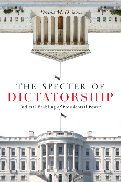 Cover of The Specter of Dictatorship by David M. Driesen