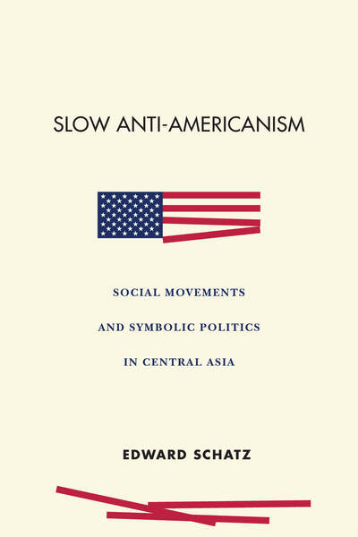 Cover of Slow Anti-Americanism by Edward Schatz