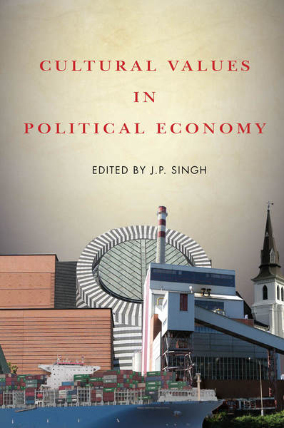 Cover of Cultural Values in Political Economy by Edited by J.P. Singh