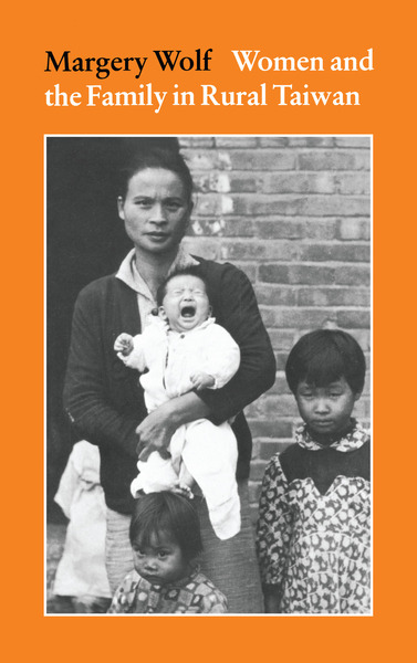 Cover of Women and the Family in Rural Taiwan by Margery Wolf