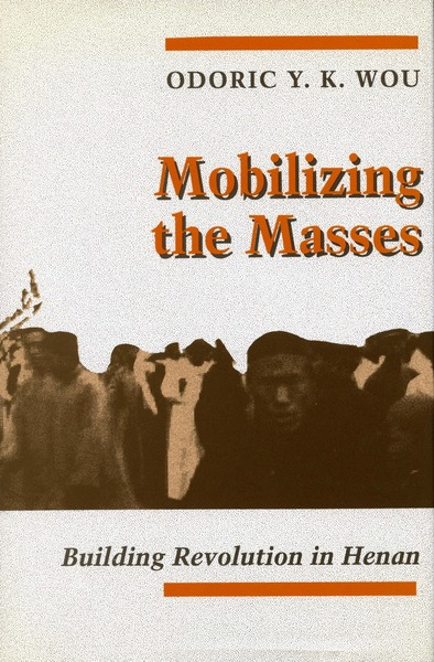 Cover of Mobilizing the Masses by Odoric Y. K. Wou
