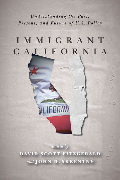 Cover of Immigrant California by Edited by David Scott FitzGerald and John D. Skrentny
