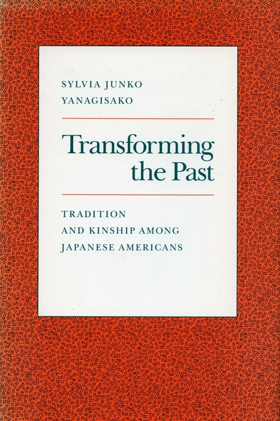 Cover of Transforming the Past by Sylvia Junko Yanagisako