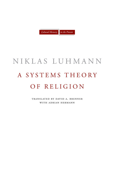 Cover of A Systems Theory of Religion by Niklas Luhmann Edited by André Kieserling Translated by David A. Brenner with Adrian Hermann