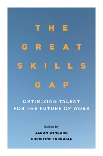 Cover of The Great Skills Gap by Edited by Jason Wingard and Christine Farrugia