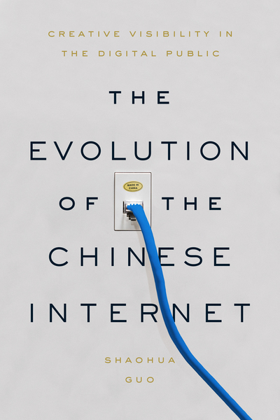 Cover of The Evolution of the Chinese Internet by Shaohua Guo