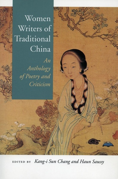 Cover of Women Writers of Traditional China by Edited by Kang-i Sun Chang and Haun Saussy
