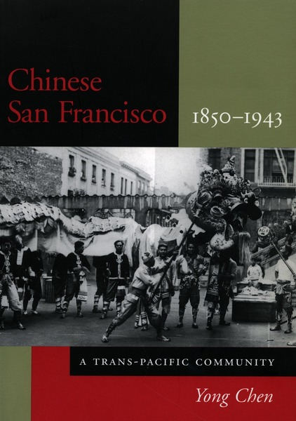 Cover of Chinese San Francisco, 1850-1943 by Yong Chen