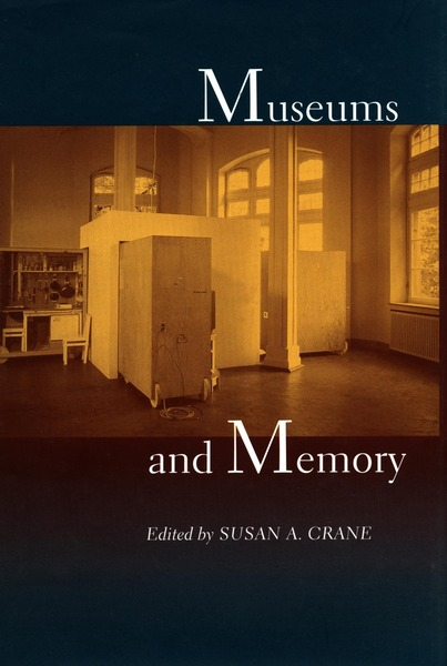Cover of Museums and Memory by Edited by Susan A. Crane