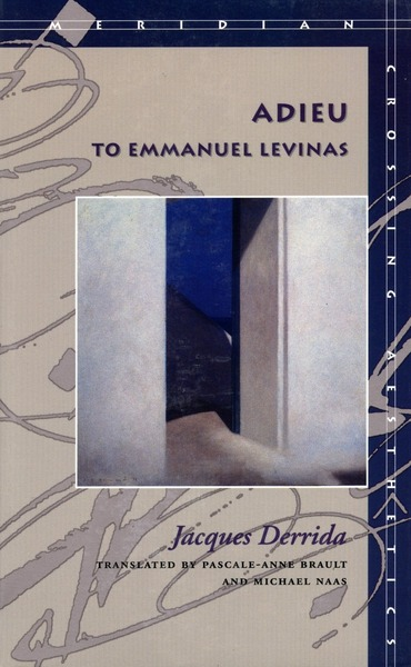 Cover of Adieu to Emmanuel Levinas by Jacques Derrida Translated by Pascale-Anne Brault and Michael Naas