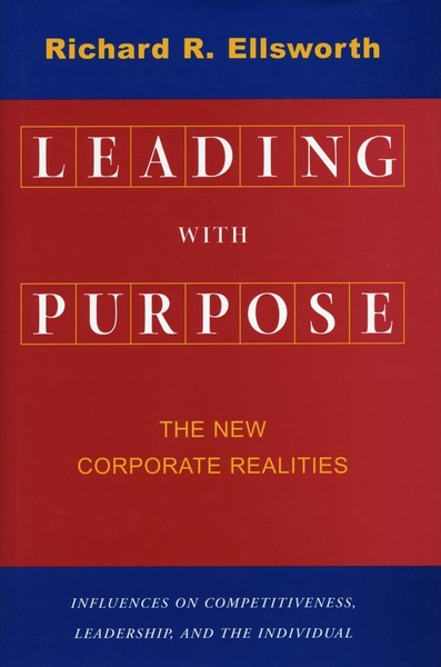 Cover of Leading with Purpose by Richard R. Ellsworth
