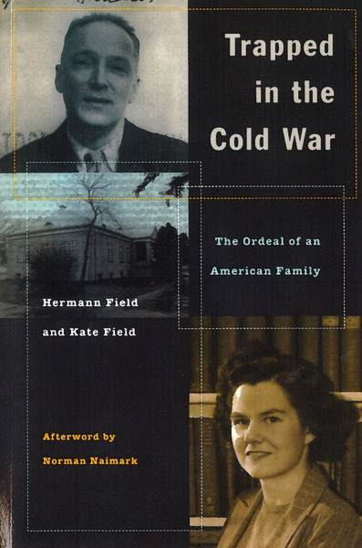 Cover of Trapped in the Cold War by Hermann Field and Kate Field  Afterword by Norman Naimark