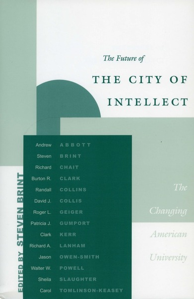 Cover of The Future of the City of Intellect by Edited by Steven Brint