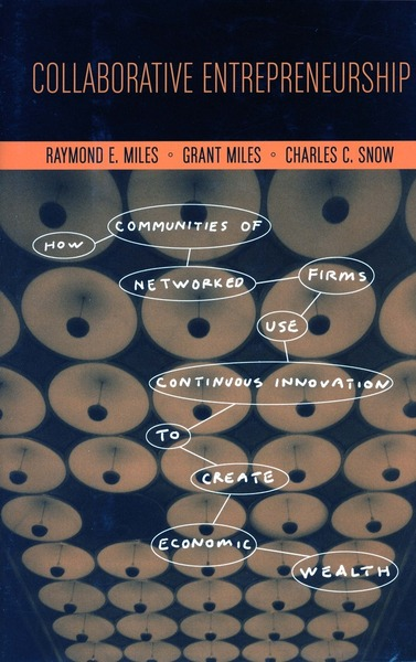 Cover of Collaborative Entrepreneurship by Raymond E. Miles, Grant Miles, and Charles C. Snow