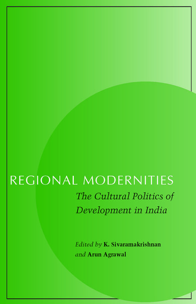 Cover of Regional Modernities by Edited by K. Sivaramakrishnan and Arun Agrawal