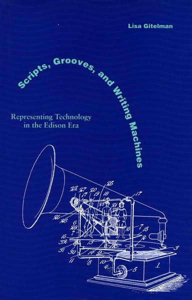 Cover of Scripts, Grooves, and Writing Machines by Lisa Gitelman