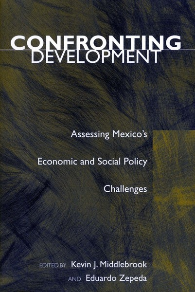Cover of Confronting Development by Edited by Kevin J. Middlebrook and Eduardo Zepeda