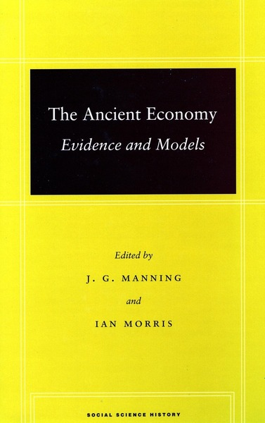 Cover of The Ancient Economy by Edited by J. G. Manning and Ian Morris