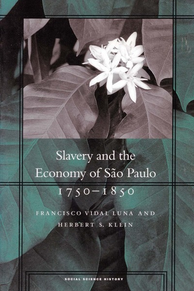 Cover of Slavery and the Economy of São Paulo, 1750-1850 by Francisco Vidal Luna and Herbert S. Klein