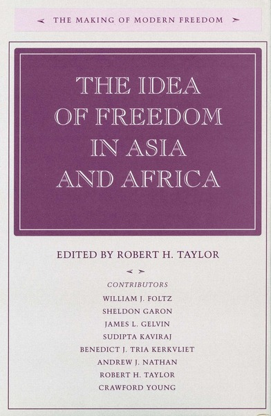 Cover of The Idea of Freedom in Asia and Africa by Edited by Robert H. Taylor