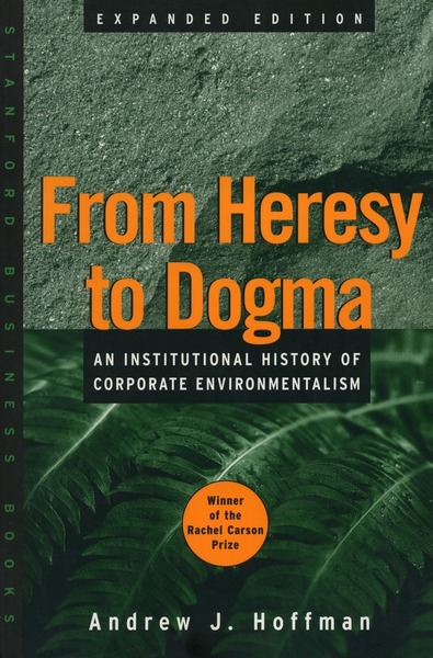 Cover of From Heresy to Dogma by Andrew J. Hoffman