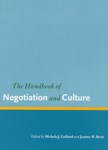 Cover of The Handbook of Negotiation and Culture by Edited by Michele J. Gelfand and Jeanne M. Brett
