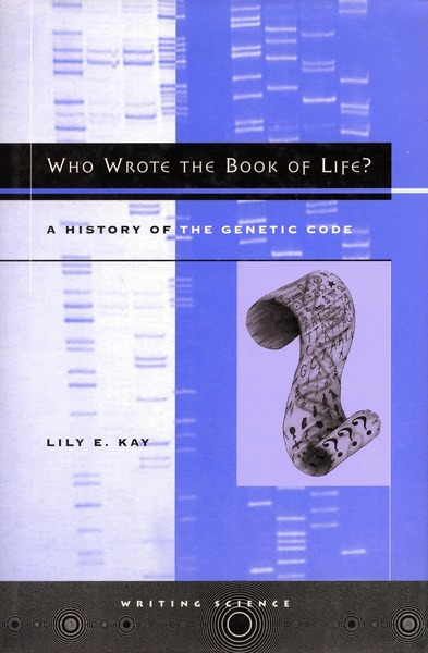 who wrote the book of life a history of the genetic code lily e kay