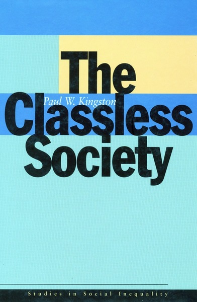Cover of The Classless Society by Paul W. Kingston