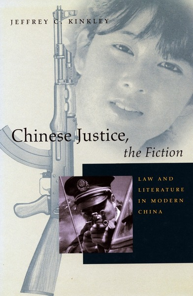 Cover of Chinese Justice, the Fiction by Jeffrey C. Kinkley