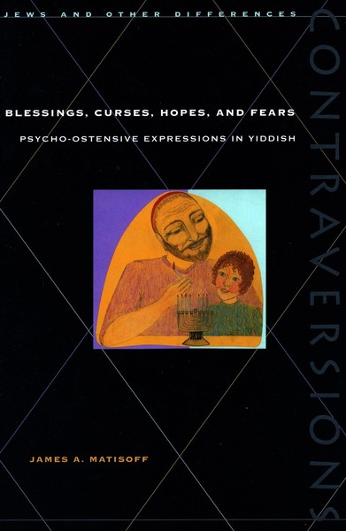 Cover of Blessings, Curses, Hopes, and Fears by James A. Matisoff  With a New Preface by the Author